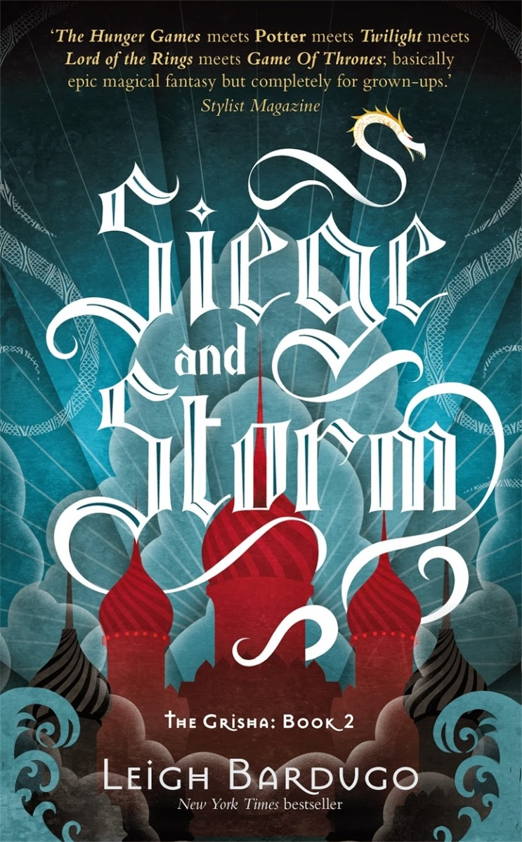 Siege and Storm by Leigh Bardugo  Gricha Book 2 (Spoiler Free)