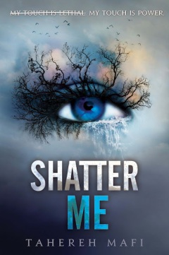 Shatter Me Tahereh Mafi